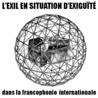 L'exil en situation d'exiguïté dans la francophonie internationale
