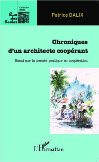 Les propos de l'architecte coopérant, Patrice Dalix