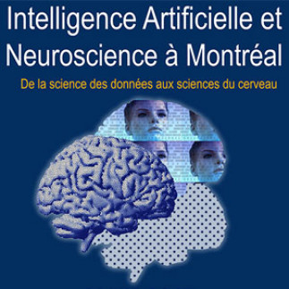 Intelligence artificielle et neuroscience à Montréal