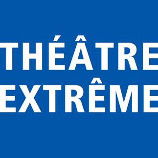 Théâtre extrême