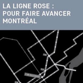 La ligne rose : pour faire avancer Montréal