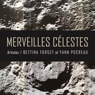 Vernissage | Merveilles célestes - Bettina Forget et Yann Pocreau