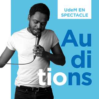 Date limite pour s'inscrire auditions d'UdeM en spectacle