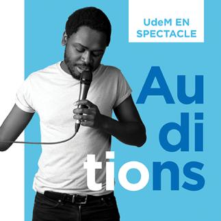 Inscription aux auditions d'UdeM en spectacle