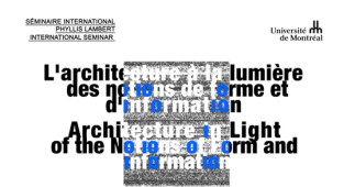 Séminaire international Phyllis Lambert - Édition 2018