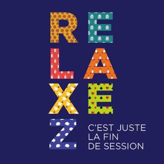 Relaxez, c'est juste la fin de session – Campus de Laval