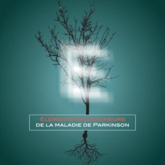 Éléments déclencheurs de la maladie de Parkinson