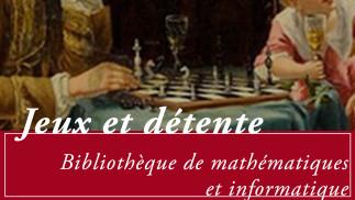 Jeux et détente à la Bibliothèque de mathématiques et informatique
