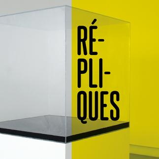 RÉPLIQUES, une exposition à voir