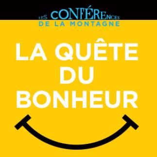 La quête du bonheur - Conférence de la montagne