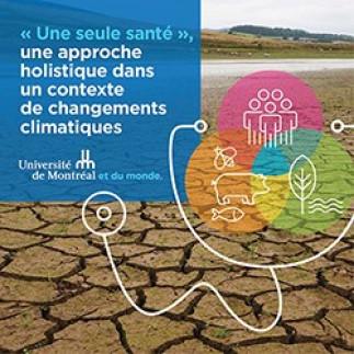 « Une seule santé », une approche holistique dans un contexte de changements climatiques