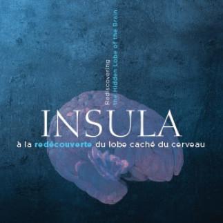 Insula à la redécouverte du lobe caché du cerveau / Insula Rediscovering the Hidden Lobe of the Brain