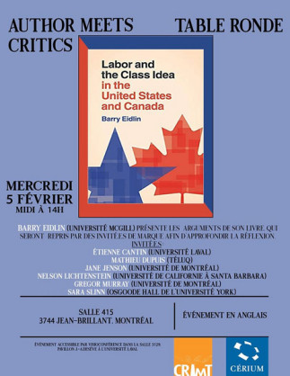 Table ronde sur l'ouvrage 'Labor and the Class Idea in the United States and Canada'
