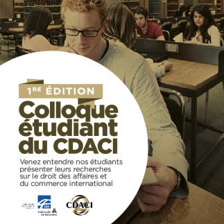 REPORTÉ - Colloque étudiant du  Centre de droit des affaires et du commerce international - CDACI