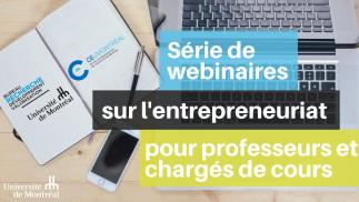Webinaires : Entrepreneuriat à l'UdeM et possibilités