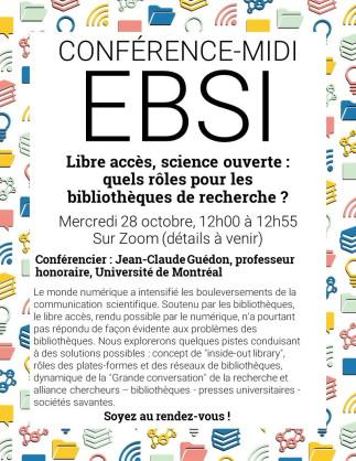 Conférence-midi à l'EBSI-  Libre accès, science ouverte: quels rôles pour les bibliothèques de recherche?