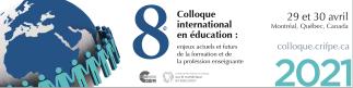 Appel à communications - 8e Colloque international en éducation - 29 et 30 avril 2021 - Date limite : 7 décembre 2020