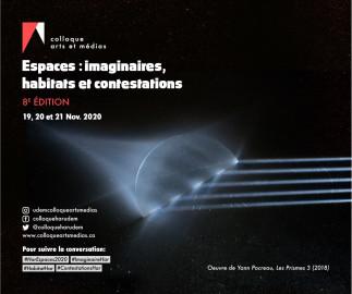 Espaces : Imaginés, Habités, Contestés.Colloque arts et médias 2020