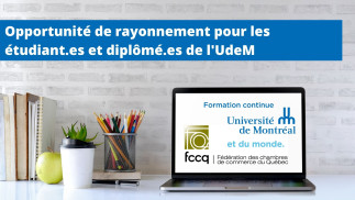 Opportunité de rayonnement pour les étudiant.es et diplômé.es de l'UdeM