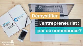 Démystifier l'entrepreneuriat : par où commencer?
