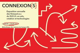 Connexion{s} : expo des finissant.e.s du D.E.S.S. en arts, création et technologies